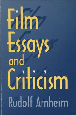 Rudolf Arnheim Film Essays and Criticism translated by Brenda Benthien